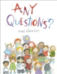 Any Questions? by Marie-Louise Gay [***]