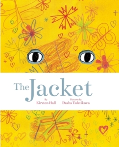 The Jacket by Kirstin Hall, Illustrated by Dasha Tolstikova [**]