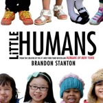 Little Humans by Brandon Stanton [***]