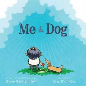 Me & Dog by Gene Weingarten [**]