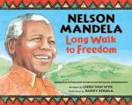 Nelson Mandela: Long Walk to Freedom by Nelson Mandela, Adapted by Chris van Wyk, and Illustrated by Paddy Bouma [***]