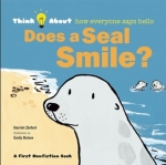 Does a Seal Smile? by Harriet Ziefert, Illustrated by Emily Bolam [***]