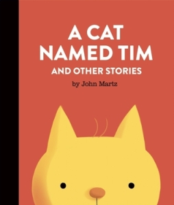 A Cat Named Tim and Other Stories by John Martz [***]- I loved these short stories. Silly and cute tales told in a sort of comic strip way. I'm glad I picked this up!
