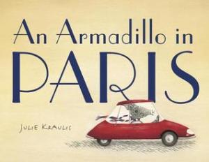 An Armadillo in Paris by Julie Kraulis [***]- An armadillo sets off to Paris on an adventure to discover the identity of the Iron Lady using clues from his grandfather's postcards! A fun travel mystery with great illustrations.