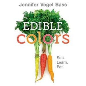 Edible Colors by Jennifer Vogel Bass [***]