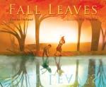 Fall Leaves by Loretta Holland, Illustrated by Ella MacKay [***]