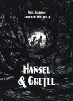 Hansel and Gretel by Neil Gaiman, Illustrated by Lorenzo Mattotti [*]
