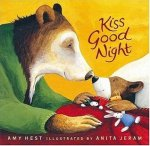 Kiss Good Night by Amy Hest, Illustrated by Anita Jeram [**]