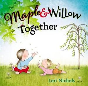 Maple & Willow Together by Lori Nichols [**]