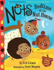The Nuts: Bedtime at the Nut House by Eric Litwin, Scott Magoon [*]