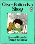 Oliver Button Is a Sissy by Tomie dePaola  [***]