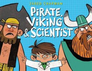 Pirate, Viking & Scientist by Jared Chapman [***]