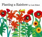 Planting a Rainbow by Lois Ehlert [***]