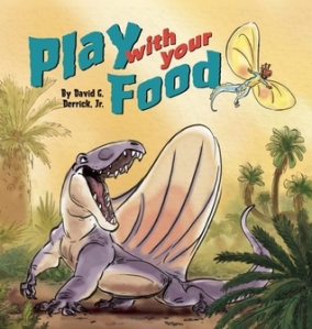 Play with your Food by David G. Derrick Jr. [**]