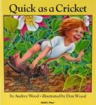 Quick as a Cricket by Audrey Wood, Illustrated by Don Wood [**]