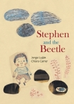 Stephen and the Beetle by Jorge Luján and translated by Elisa Amado with illustrations by Chiara Carrer.[**]