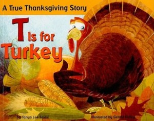 T Is for Turkey by Tanya Lee Stone, Illustrated by Gerald Kelley
