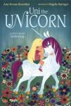Uni the Unicorn by Amy Krouse Rosenthal, Illustrated by Brigette Barrager [**]