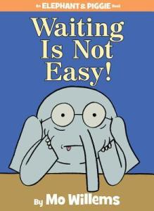 Waiting is Not Easy! by Mo Willems [***]- A delightful addition to the series! 22 books in and still going strong!