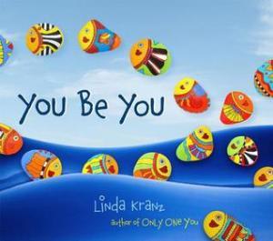 You Be You by Linda Kranz [*]