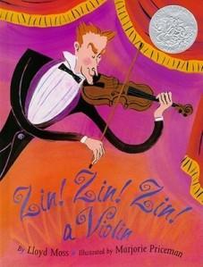 Zin! Zin! Zin! A Violin by Lloyd Moss, Illustrated by Marjorie Priceman [***]
