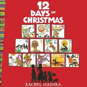 12 Days of Christmas by Rachel Isadora [***]