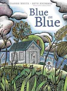 Blue on Blue by Dianne White, Illustrated by Beth Krommes [***]