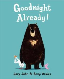 Goodnight Already! by Jory John and Benji Davies [**]