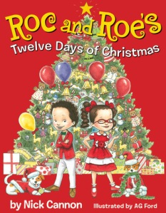 Roc and Roe's Twelve Days of Christmas by Nick Cannon, Illustrated by A.G. Ford [**]