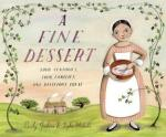 A Fine Dessert: Four Centuries, Four Families, One Delicious Treat by Emily Jenkins, Illustrated by Sophie Blackall