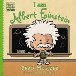 I am Albert Einstein by Brad Meltzer, Illustrated by Christopher Eliopoulos