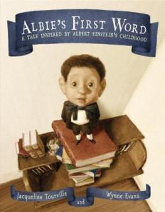 Albie's First Word by Jacqueline Tourville, Illustrated by Wynne Evans [***]