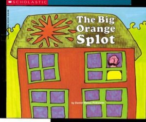 The Big Orange Splot by Daniel Pinkwater [***]