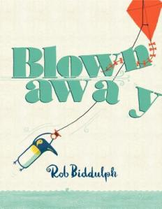 Blown Away by Rob Biddulph [***]