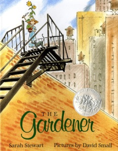 The Gardener by Sarah Stewart, Illustrated by David Small [***]