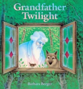 Grandfather Twilight by Barbara Helen Berger [**]