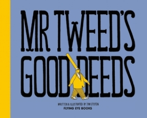 Mr. Tweed's Good Deeds by Jim Stoten [***]