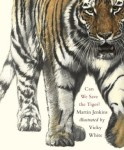 Can We Save the Tiger? by Martin Jenkins, Illustrated by Vicky White