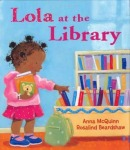 Lola at the Library by Anna McQuinn, Illustrated by Rosalind Beardshaw