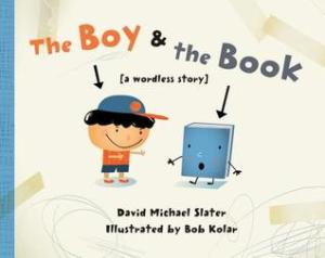 The Boy & the Book by David Michael Slater, Illustrated by Bob Kolar