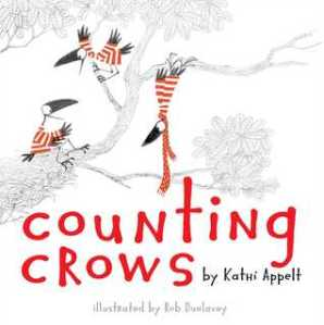 Counting Crows by Kathi Appelt, Illustrated by Rob Dunlavey
