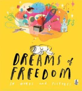 Dreams of Freedom: In Words and Pictures by Amnesty International, Various contributors