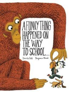 A Funny Thing Happened on the Way to School... by Davide Cali, Illustrated by Benjamin Chaud