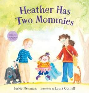 Heather Has Two Mommies by Lesléa Newman, Illustrated by Laura Cornell