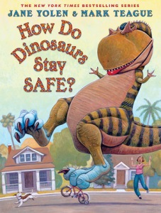 How Do Dinosaurs Stay Safe? by Jane Yolen, Illustrated by Mark Teague