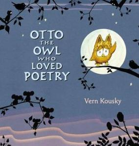 Otto the Owl Who Loved Poetry by Vern Kousky