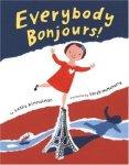 Everybody Bonjours! by Leslie Kimmelman, Illustrated by Sarah McMenemy