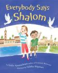 Everybody Says Shalom by Leslie Kimmelman, Illustrated by Talitha Shipman