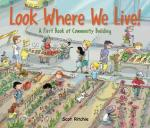 Look Where We Live!: A First Book of Community Building by Scot Ritchie