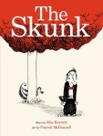 The Skunk by Mac Barnett, Illustrated by Patrick McDonnell